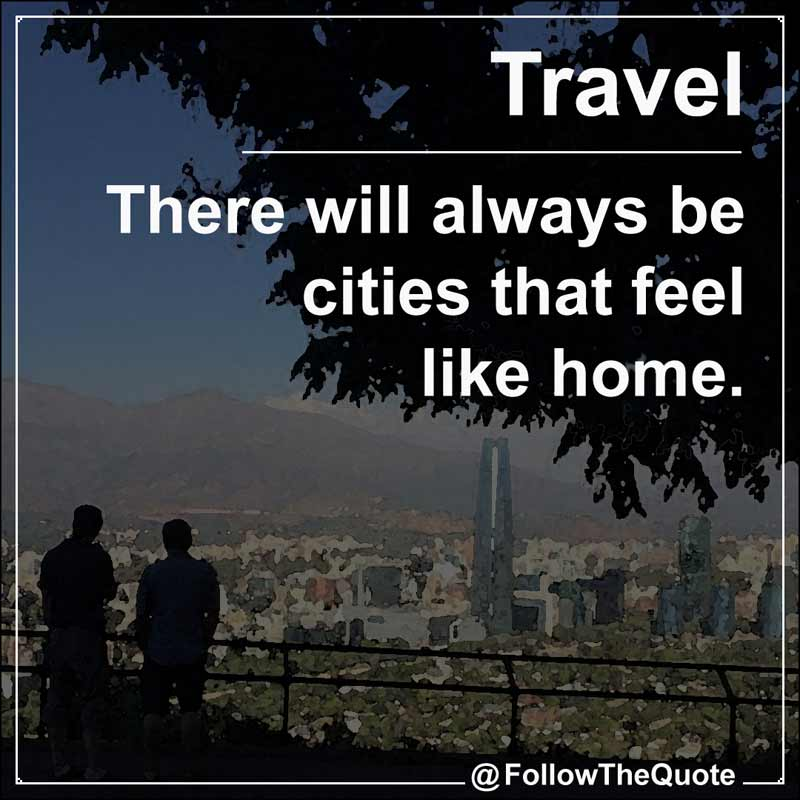Slogan: There will always be cities that feel like home.