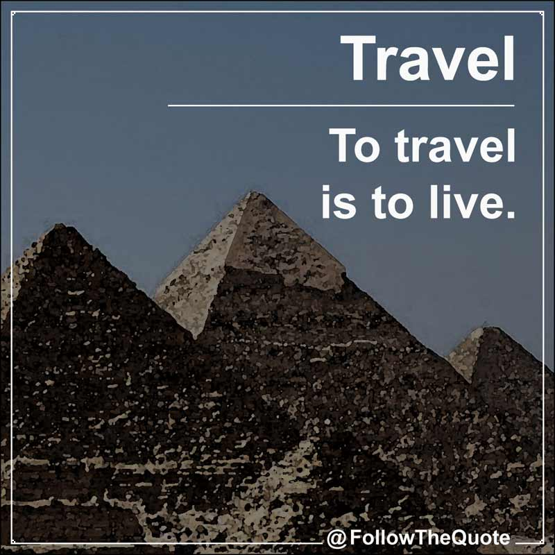 Slogan: To travel is to live.