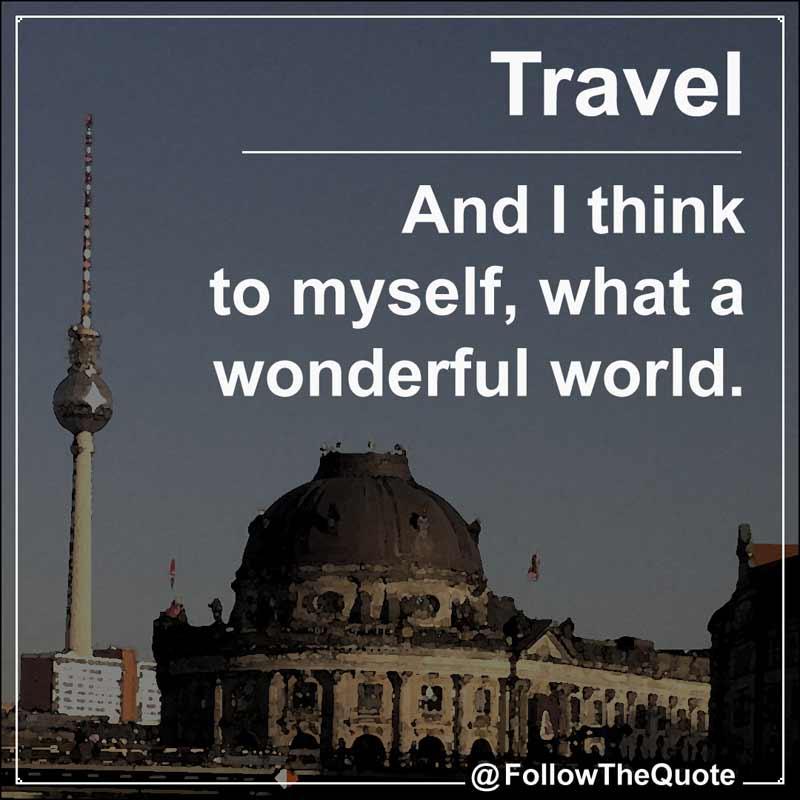 Slogan: And I think to myself, what a wonderful world.