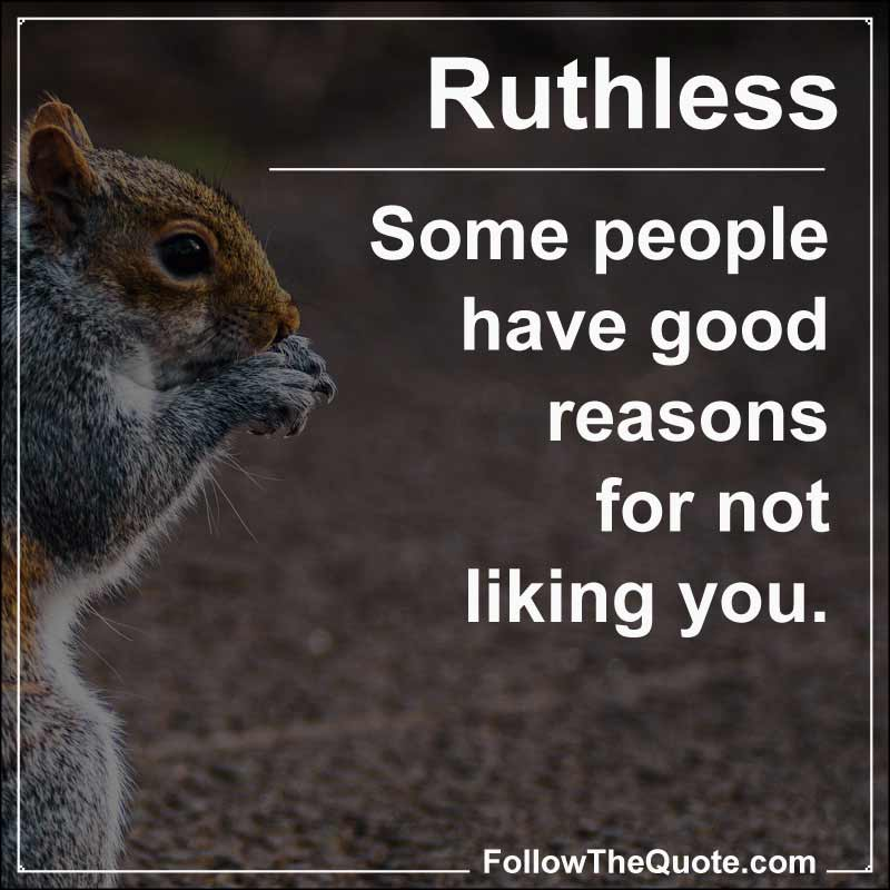 Slogan: Some people have good reasons for not liking you.