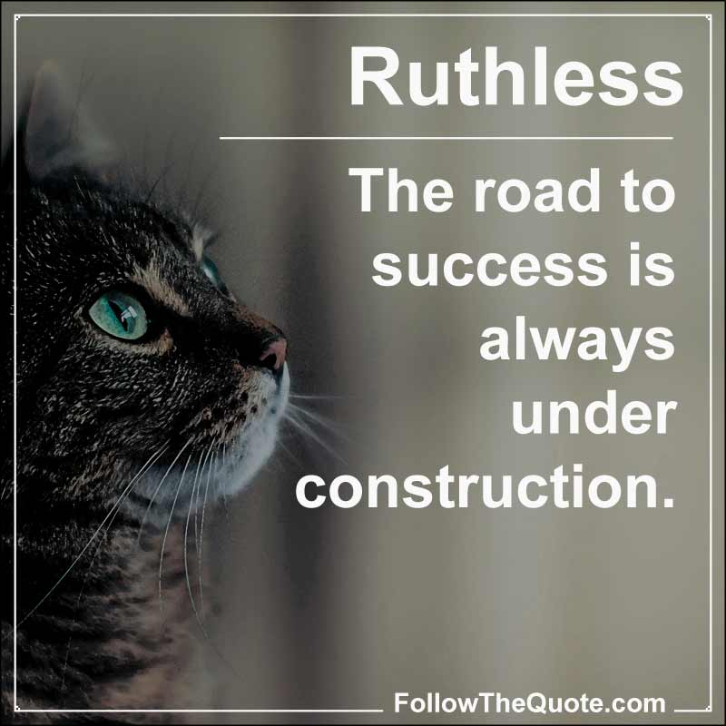 Slogan: The road to success is always under construction.